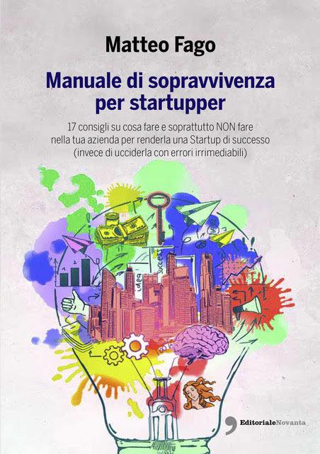 manuale di sopravvivenza per startupper - Matteo Fago
