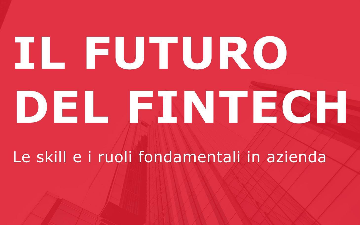 Fintech: numeri, scenari, opportunità di carriera nella finanza tecnologica
