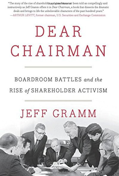 dear-chairman-boardroom-battles-and-the-rise-of-shareholder-activism-by-jeff-gramm