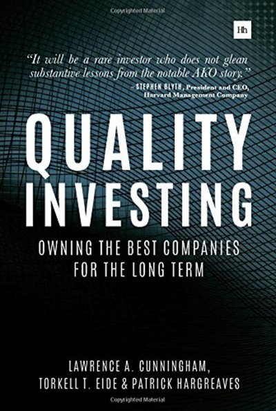 quality-investing-owning-the-best-companies-for-the-long-term-by-lawrence-a-cunningham-torkell-t-eide-and-patrick-hargreaves