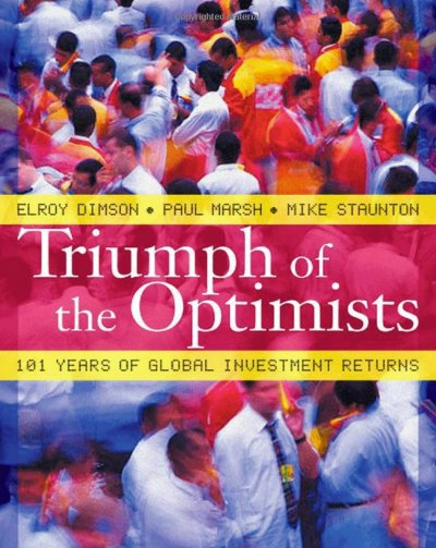 triumph-of-the-optimists-101-years-of-global-investment-returns-by-elroy-dimson-paul-marsh-and-mike-staunton