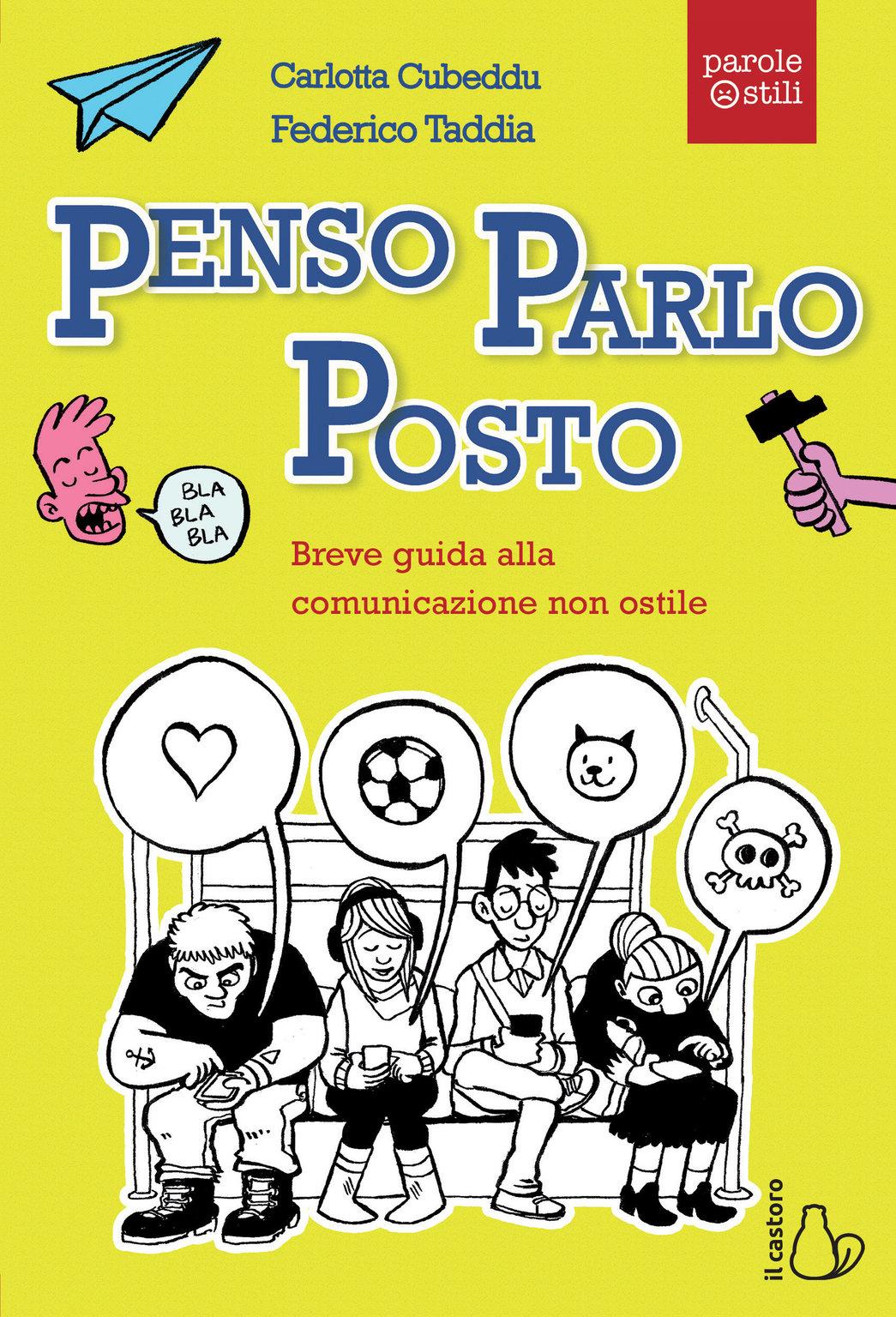 Penso Parlo Posto, il libro che allena a una comunicazione non ostile